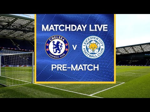Matchday Live: Chelsea v Leicester | Pre-Match | FA Cup Final