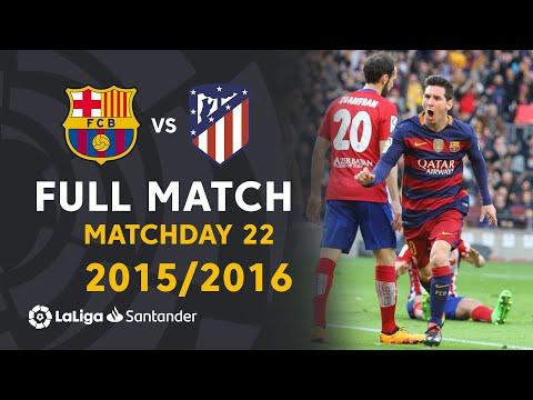 FC Barcelona vs Atlético de Madrid (2-1) J22 2015/2016 - FULL MATCH