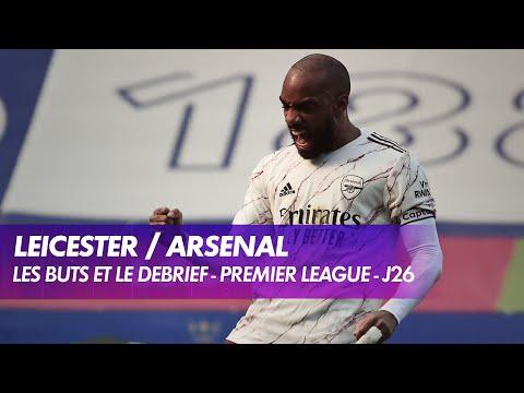 Les buts et le débrief de Leicester / Arsenal - Premier League (J26)
